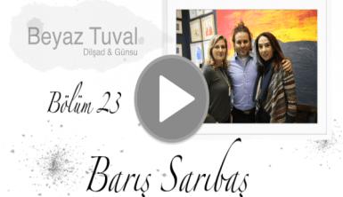Barış Sarıbaş ile sanat Beyaz Tuval'in 23. bölümünde