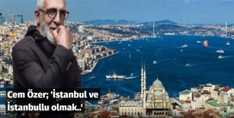İstanbul ve İstanbullu olmak..