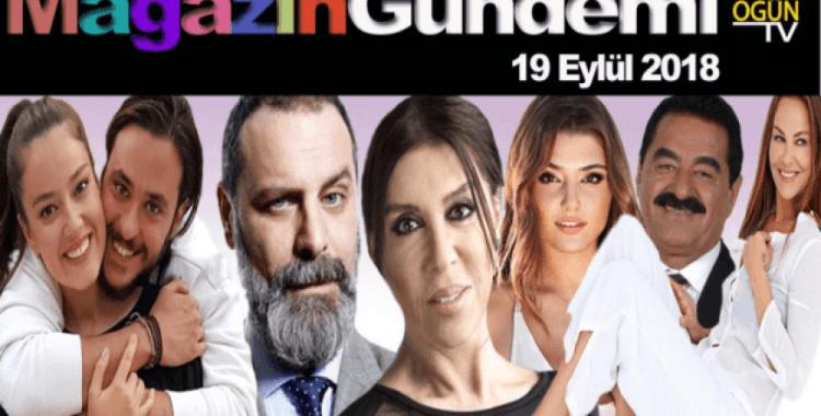 Magazin Gündemi 19 Eylül 2018 Çarşamba