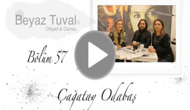 Çağatay Odabaş ile sanat Beyaz Tuval'in 57. bölümünde