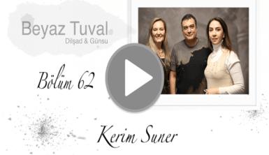 Kerim Suner ile sanat Beyaz Tuval'in 62. bölümünde