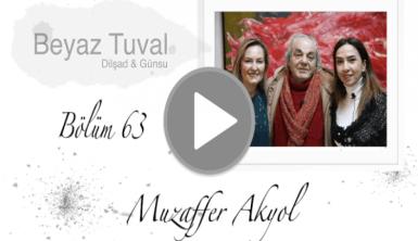 Muzaffer Akyol ile sanat Beyaz Tuval'in 63. bölümünde