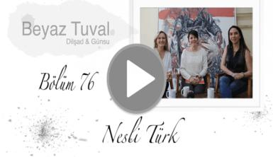 Nesli Türk ile sanat Beyaz Tuval'in 76. bölümünde