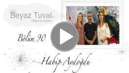 Habip Aydoğdu ile sanat Beyaz Tuval'in 90. bölümünde