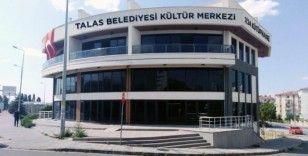 """""""Talas'a Kültür Merkezi şart"""""""