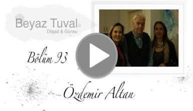 Özdemir Altan ile sanat Beyaz Tuval'in 93. bölümünde