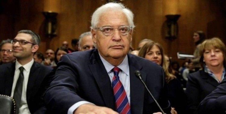 ABD'nin İsrail Büyükelçisi Friedman'dan skandal açıklama: İsrail istediği zaman 'ilhak' edebilir