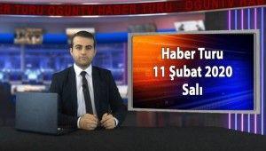 Haber Turu 11 Şubat 2020 Salı