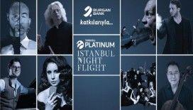 İstanbul Night Flight dünyaca ünlü yıldızları ağırlayacak