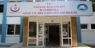 Bandırma Diş Hastanesi'nde randevular iptal edildi