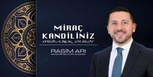 Belediye Başkanı Arı'dan Miraç kandili mesajı
