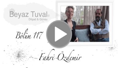 Fahri Özdemir ile sanat Beyaz Tuval'in 117. bölümünde