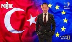 Birliği bitmiş 'Avrupa Birliği'nin, Türkiye'ye yeniden yakınlaşma çabaları...