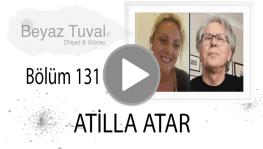 Atilla Atar ile sanat Beyaz Tuval'in 131. bölümünde