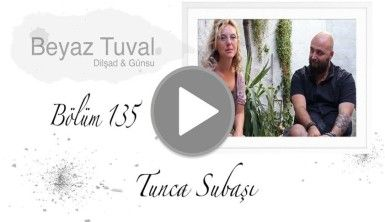 Tunca Subaşı ile sanat Beyaz Tuval'in 135. bölümünde