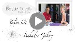 Bahadır Gökay ile sanat Beyaz Tuval'in 137. bölümünde