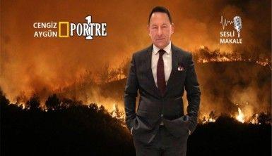 'Ateş Terörizmi' - Yanan ormanlarımız ve neden Hatay seçildi..!