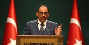 Sözcü Kalın: 'Türkiye şantaja boyun eğmez'