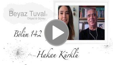 Hakan Kürklü ile sanat Beyaz Tuval'in 142. bölümünde