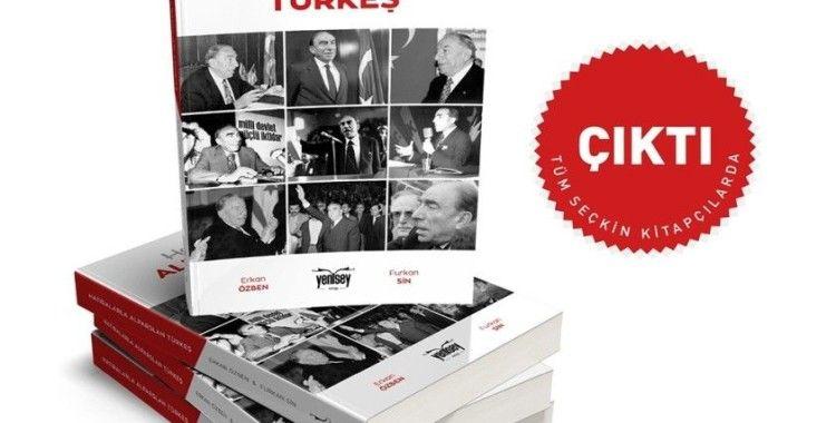 MHP'nin Merhum Genel Başkanı Türkeş'in anılarının yer aldığı kitap çıktı