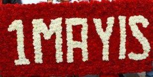 Emeğin bayramı '1 Mayıs'
